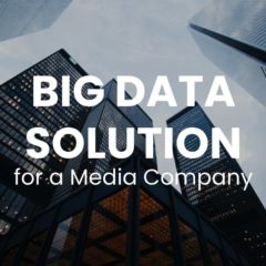 How Big Data Solution can help your Media Company