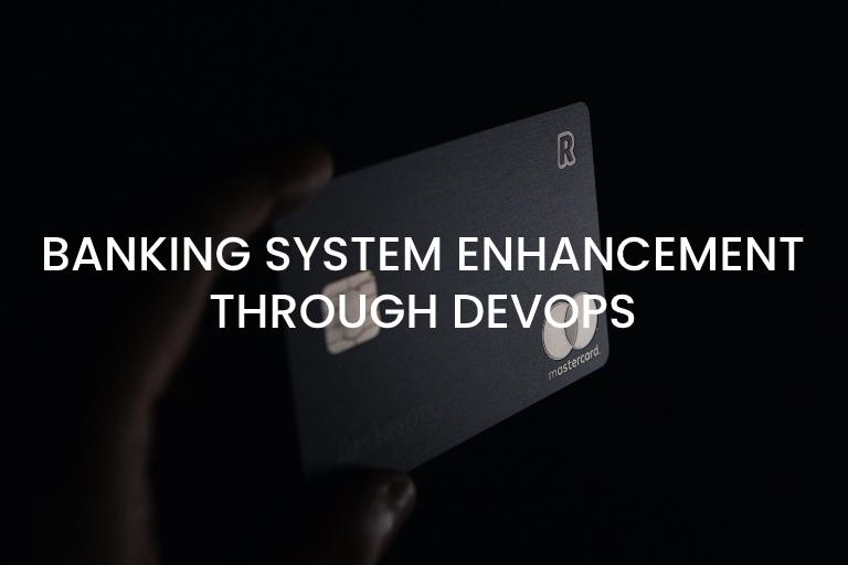 Banking system enhancement