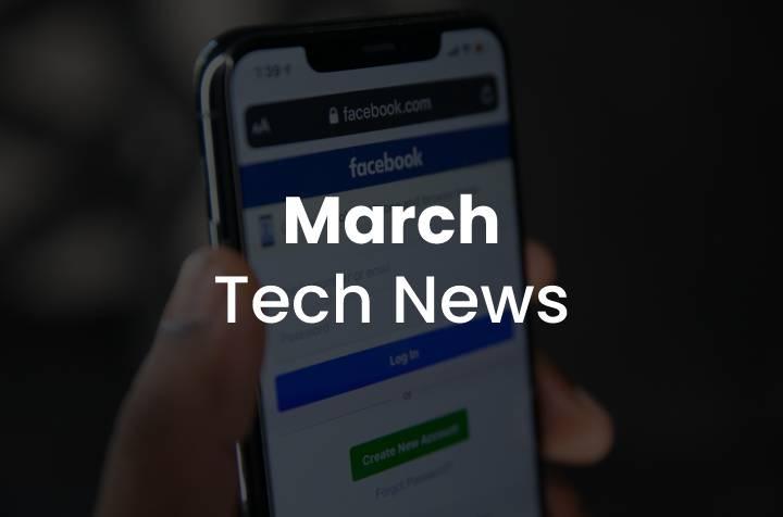 march 2021 tech news