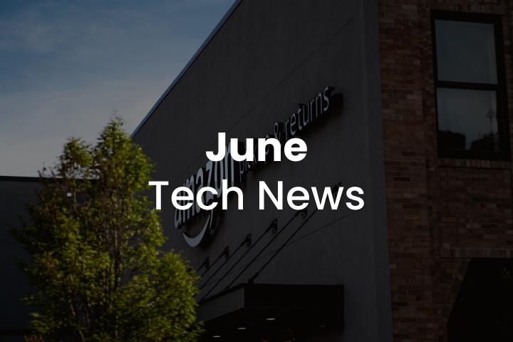 June Tech News