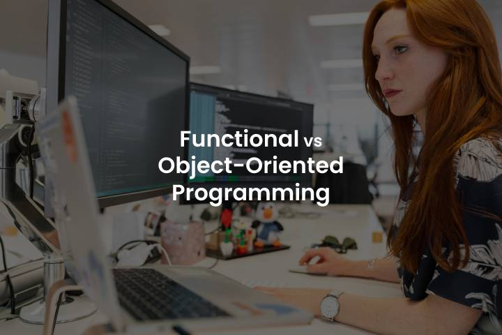 Functional Programming vs Object-Oriented Programming